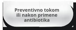 Preventivno Tokom Ili Nakon Primene Antibiotika